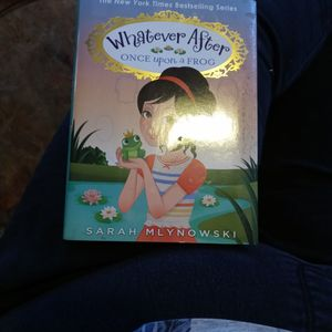 Whatever After Once Upon A Frog By: Sarah Mlynoski for Sale in Jefferson City, MO