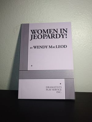 """""""Women in Jeopardy!"""" By Wendy MacLeod for Sale in Alta Loma, CA"""