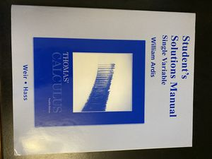 Student's Solutions Manual Single Variable William Ardis to accompany Thomas Calculus Twelfth Editon Weir Haas for Sale in Ithaca, NY