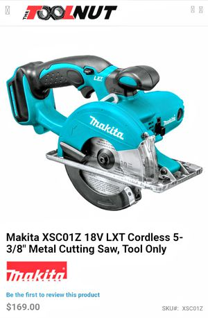 "Used ... tool and battery Makita XSC01Z 18V LXT Cordless 5-3/8"" Metal Cutting Saw tool and battery for Sale in Moreno Valley, CA"