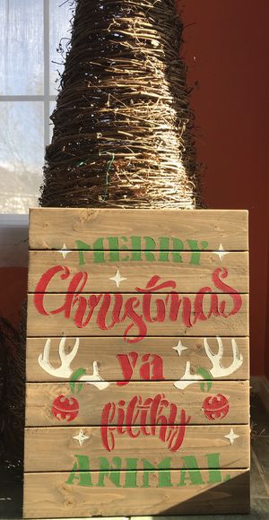 "Christmas Sign- ""Merry Christmas Ya Filthy Animal"" for Sale in Ashburn, VA"