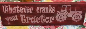 """Whatever Cranks Your Tractor"" Wooden Sign Small for Sale in Frostproof, FL"