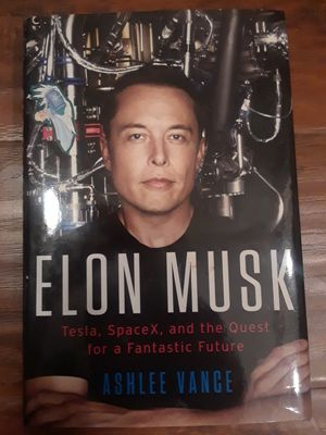 Elon Musk: Tesla, SpaceX, and the Quest for a Fantastic Future by Ashlee Vance hardcover book for Sale in Woodland, CA