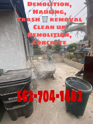Hauling ,demolition trash removal clean up for Sale in Long Beach, CA