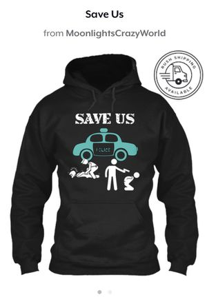Save Us police brutality hoodie | hoodies | supreme | women | men | kids | girl | boy | clothes | Clothing | Apparel | Gifts | Presents for Sale in Killeen, TX
