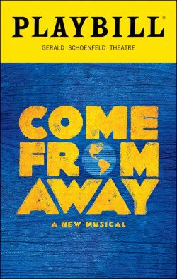 """2 """"Come From Away"""" Broadway Tickets for Wednesday, January 23 at 7pm ($299 face value each). Orchestra C, Row H for Sale in New York, NY"""