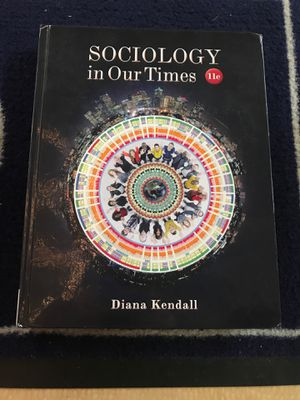 Sociology in Ours Times 11th Edition Diana Kendall for Sale in Arlington, WA