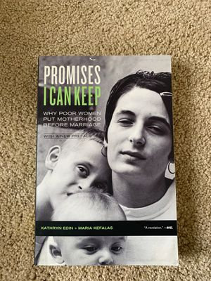 Promises I Can Keep - Why Poor Women Put Motherhood Before Marriage - By Kathryn Edin and Maria Kefalas for Sale in Columbia, MO