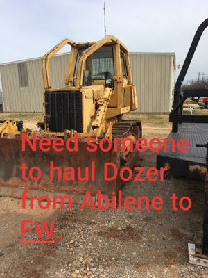need price to haul bull dozer for Sale in Fort Worth, TX
