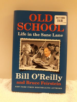 Old School - Life in the Sane Lane by Bill O'Reilly - Hard Back Used Excellent Condition for Sale in Metamora, IL