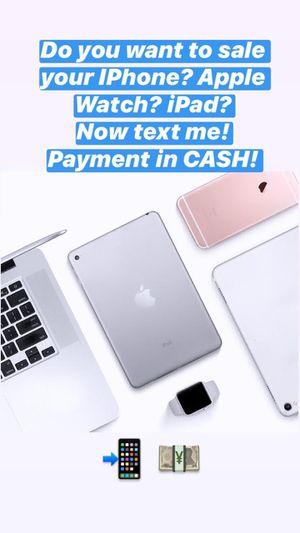 Do want to sale IPhone?Apple Watch? iPad? for Sale in Marietta, GA