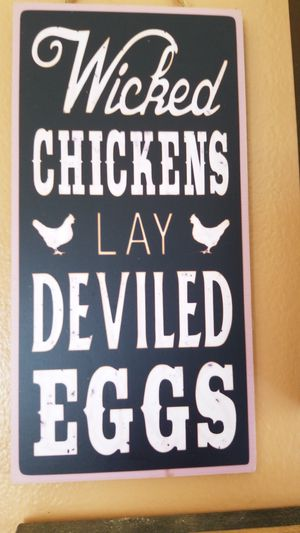 Kitchen sign. Wicked chickens lay deviled eggs for Sale in Lakewood, CA