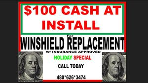 Replace your windshield through our company and receive a cash incentive AT INSTALL. for Sale in Phoenix, AZ