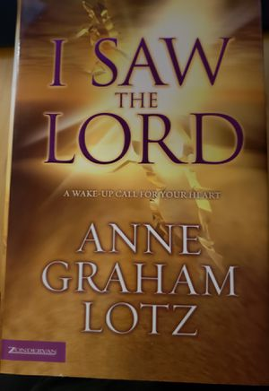I Saw The Lord - A Wake-up Call For Your Heart By Anne Graham Lotz for Sale in Spring Valley, CA