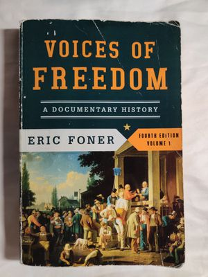 Voices of Freedom: A Documentary History. 4th Edition. Volume 1. Eric Foner. for Sale in Clovis, CA