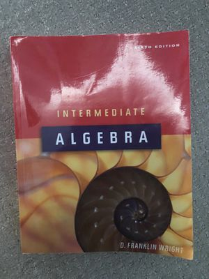 Intermediate Algebra by D. Franklin Wright- 6th edition for Sale in San Luis Obispo, CA