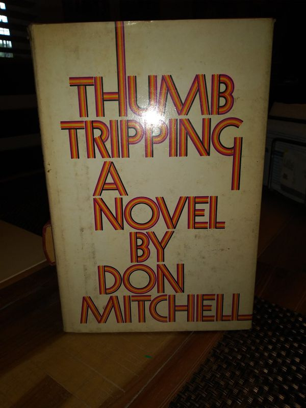 Thumb Tripping a novel by Don Mitchel