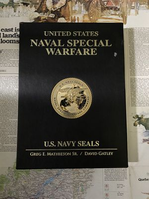 United States Naval Special Warfare : US Navy Seals Hardcover Book by Greg E. Mathieson Sr and David Gatley for Sale in San Diego, CA