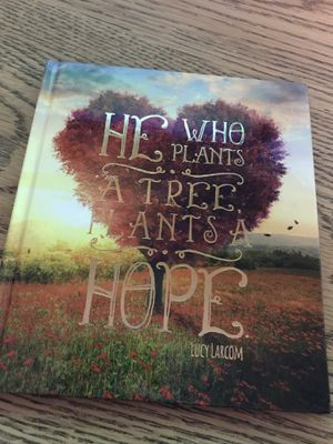 He who plants a tree plants a hope book by Lucy Larcom for Sale in Elma, WA