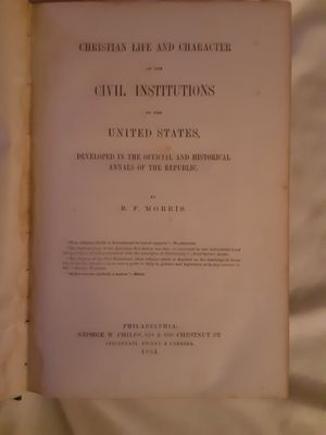 Christian Life and Character of the Institutions of the US by B.F. Morris 1864 for Sale in Greensboro, NC