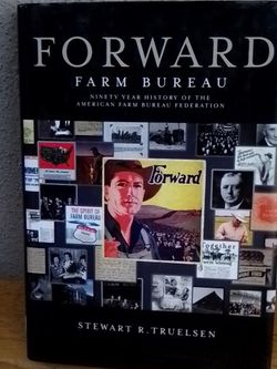2009 Forward Farm Bureau By Steward R. Truelsen Hardcover Book for Sale in Buena Park,  CA