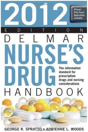 Delmar Nurse's Drug Handbook 2012 Edition 21st Edition ISBN-13: 978-1111310653, ISBN-10: 1111310653 for Sale in Sacramento, CA
