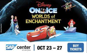DISNEY ON ICE WORLD OF ENCHANTMENT sap center SAN JOSE FRI 25th SAT 26th SUN 27th for Sale in Oakland, CA