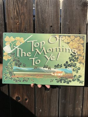 "Irish Retro Metal Sign ""Top of the Morning to Ye"" for Sale in Whittier, CA"