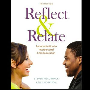 Reflect & Relate: An Introduction to Interpersonal Communication 5th Edition by McCornack 9781319103323 eBook PDF Free Instant Delivery for Sale in Walnut, CA