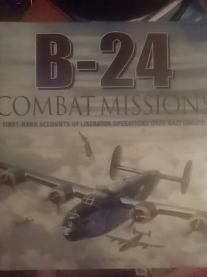 B-24 Combat Missions First Accounts of Liberator Operations Over Nazi Europe for Sale, used for sale  Los Angeles, CA