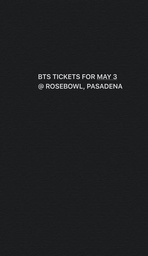 BTS TICKETS FOR MAY 3 ROSEBOWL for Sale in Los Angeles, CA