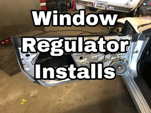 Window Regulator Install / Window motor Install for Sale in Pomona, CA