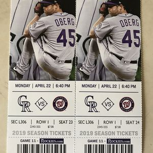 2 TICKETS ROCKIES VS NATIONALS MONDAY APRIL 22nd for Sale in Denver, CO