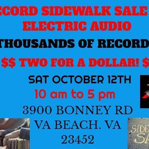 Huge 2 for $1 Record sidewalk sale Tomorrow @ Electric Audio for Sale in Virginia Beach, VA
