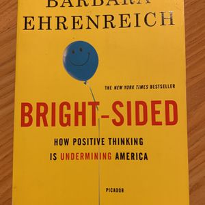 Bright-Sided How Positive Thinking Is Undermining America for Sale in Ontario, CA