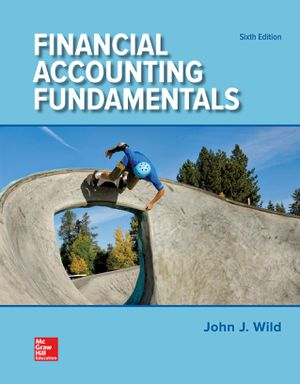 Financial Accounting Fundamentals 6th Edition by John J. Wild 9781259726910 McGraw-Hill eBOOK PDF - FREE DELIVERY for Sale in Las Vegas, NV