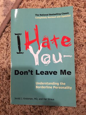 I Hate You Don't Leave Me. Understanding boardline personality disorder for Sale in Tacoma, WA