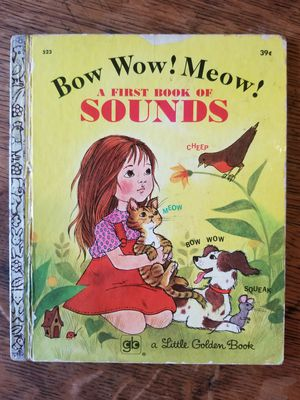 """A Little Golden Book #523 """"Bow Wow! Meow! A First Book of Sounds"""", 2 available, one 5th Printing, one 6th Printing, 1972. for Sale in Lexington, SC"""
