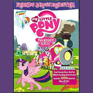 MY LITTLE PONY FRIENDSHIP IS MAGIC FRIENDS ACROSS EQUESTRIA DVD W/ 100TH EPISODE KIDS TV SHOWS MOVIES for Sale in Richmond, VA