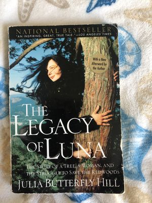 The Legacy of Luna by Julia Butterfly Hill for Sale in Fresno, CA