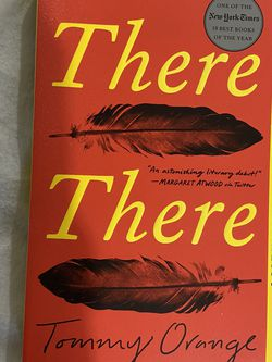 There There By Tommy Orange Book for Sale in Orange Cove,  CA
