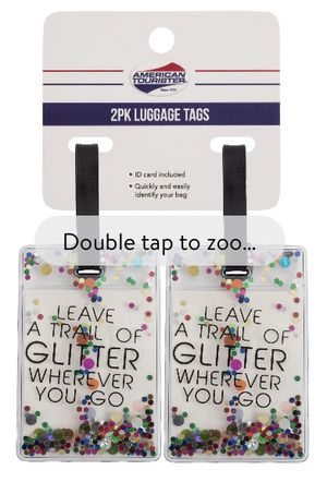 "American Tourister 2 pack Luggage Tag - ""Leave a trail of GLITTER wherever you go"" for Sale in Pompano Beach, FL"