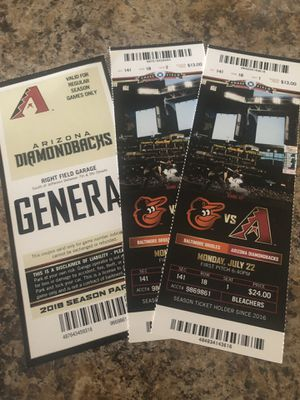 Dbacks vs Orioles tickets and parking pass! for Sale in Phoenix, AZ