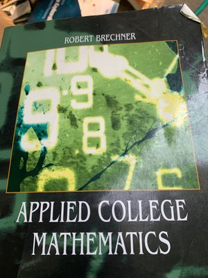 Applied College Mathematics (Custom Edition of Contemporary Mathematics for Business and Consumers) By Robert Brechner (5th, Fifth Edition) for Sale in Sacramento, CA