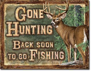 Gone Hunting Back Soon To Go Fishing Metal Sign - New And Bagged for Sale in Gresham,  OR