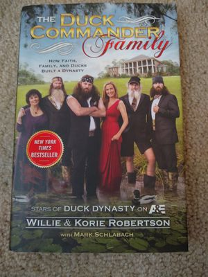 The Duck Commander Family : How Faith, Family, and Ducks Built a Dynasty by Wil…. Condition is Brand New. for Sale in Garner, NC