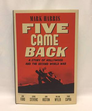 Five Came Back A Story Of Hollywood And The Second World War by Mark Harris WWII book for Sale in Phoenix, AZ