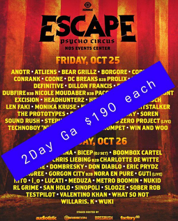 ESCAPE PSYCHO CIRCUS 2DAY GA WRISTBANDS! (4 Avail)