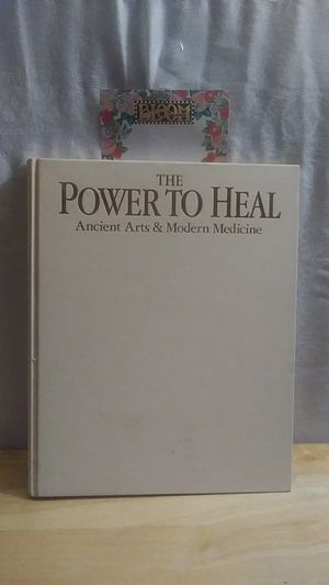 The Power to Heal-ancient Arts & Modern Medicine for Sale in Grand Prairie, TX