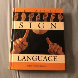 The Art Of Sign Language By Christopher Brown for Sale in Phoenix,  AZ